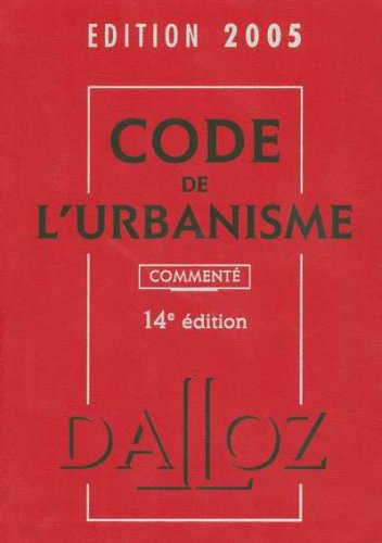 Code de l'urbanisme commenté 2005