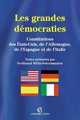 9782247060771: Les grandes démocraties : Textes intégraux des constitutions américaine, allemande, espagnole et italienne, à jour au 15 juillet 2005