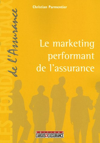 9782247061969: Marketing performant de l'assurance (French Edition)