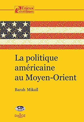 La Politique Americane Au Moyen-Orient (French Text): Mikail, Barah