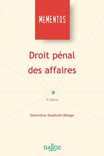 Droit pénal des affaires - 6e éd.: Mémentos: Geneviève Giudicelli-Delage