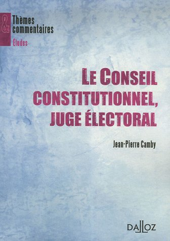 9782247074112: Le Conseil constitutionnel, juge electoral (French Edition)