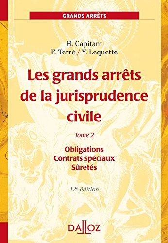 9782247075348: Les grands arr�ts de la jurisprudence civile : Tome 2, Obligations, Contrats sp�ciaux, S�ret�s