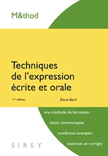 Techniques de l'expression écrite et orale: Baril, Denis