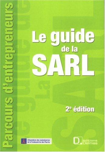 9782247078639: Le guide de la SARL : Constitution, fonctionnement, transformation et dissolution