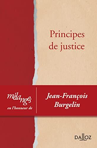 9782247079117: Principes de justice : Mélanges en l'honneur de Jean-François Burgelin