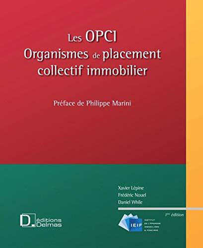 Les OPCI : Organismes de placement collectif immobilier: Xavier Lépine; Frédéric Nouel; Daniel ...