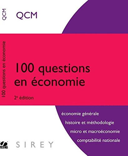 100 questions en économie - 2e éd.: Achour Silem; Ahmed
