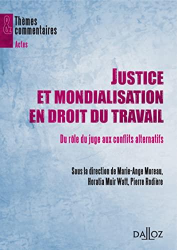 9782247085491: Justice et mondialisation en droit du travail - 1�re �dition: Du r�le du juge aux conflits alternatifs