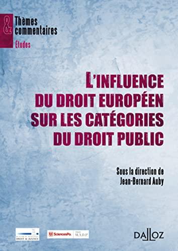 L'influence du droit européen sur les catégories du droit public (French Edition) (9782247086719) by [???]