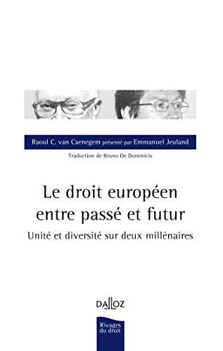 Le droit européen entre passé et futur.: Raoul C. Van