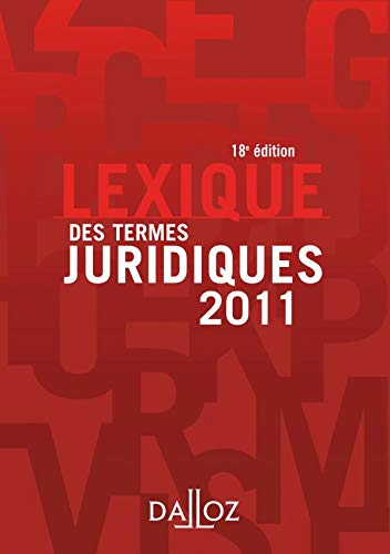 Lexique des termes juridiques 2011: Serge Guinchard, Thierry