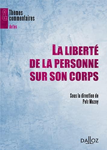 9782247089871: La liberté de la personne sur son corps - 1ère édition: Thèmes et commentaires