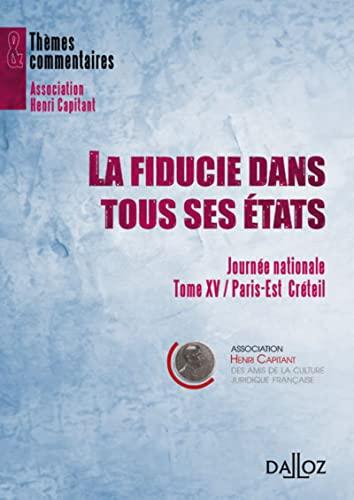 9782247090556: La fiducie dans tous ses �tats. Journ�e nationale Tome XV / Paris Est - 1�re �dition: Journ�es nationales Tome XV / Paris-Est Cr�teil