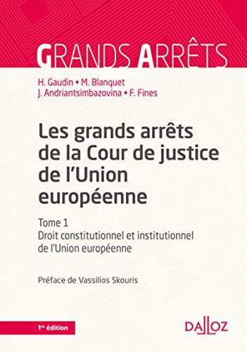 9782247106585: Grands arrêts de la Cour de justice de l'Union européenne - 7e éd. Tome 1 Droit constitutionnel et i