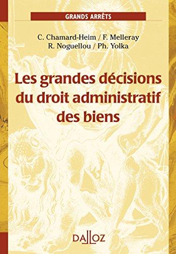 9782247109401: Les grandes décisions du droit administratif des biens - 1ère édition: Grands arrêts