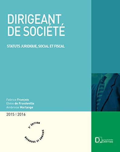 9782247115051: Dirigeant de société : Statut juridique, social et fiscal