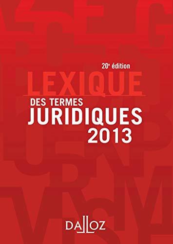 9782247116935: Lexique des termes juridiques 2013 - 20e �d.: Lexiques