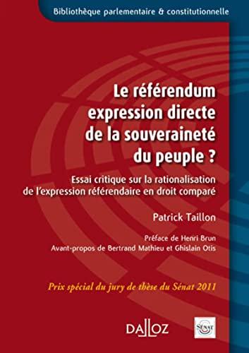 9782247117635: Le r�f�rendum expression directe de la souverainet� du peuple ?: Essai critique sur la rationalisation de l�expression r�f�rendaire en droit compar�