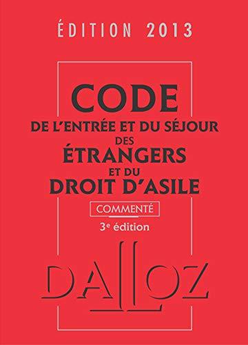 9782247117949: Code de l'entr�e et du s�jour des �trangers et du droit d'asile 2013, comment� - 3e �d.