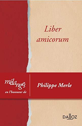9782247118496: Mélanges en l'honneur de Philippe Merle. Liber amicorum (Etudes, mélanges, travaux)