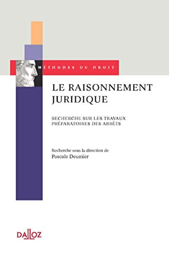 Le raisonnement juridique. Recherche sur les travaux: Pascale Deumier