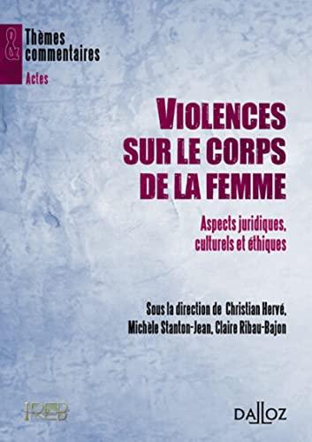 9782247120703: Violences sur le corps de la femme : Aspects juridiques, culturels et éthiques