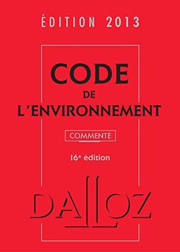Code de l'environnement 2013 commenté (1Cédérom): Dalloz-Sirey