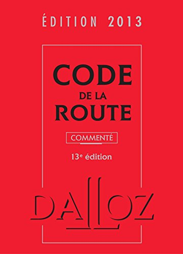 9782247125500: Code de la route 2013, comment� - 13e �d.: Codes Dalloz Professionnels