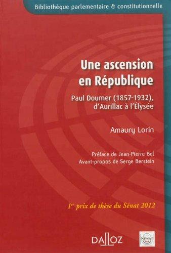 9782247126040: Une ascension en République : Paul Doumer (1857-1932), d'Aurillac à l'Élysée