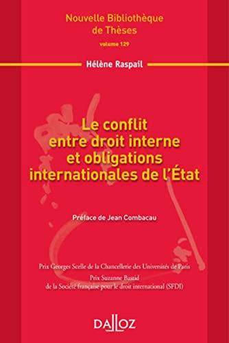 9782247126286: Le conflit entre droit interne et obligations internationale de l'Etat. Volume 129