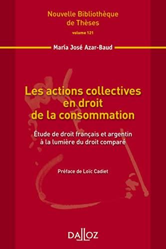 9782247126309: Les actions collectives en droit de la consommation. Volume 121. Étude de droit...