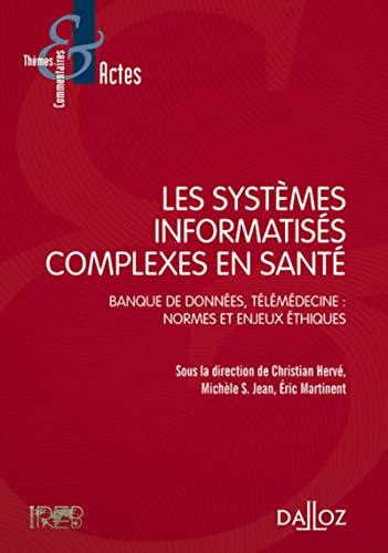 9782247130337: Les systèmes informatisés complexes en santé.Banque de données,télémédecine:Normes et enjeux éthique