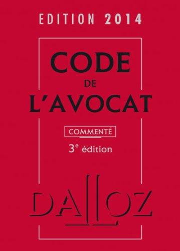 9782247130900: Code de l'avocat 2014, comment� - 3e �d.