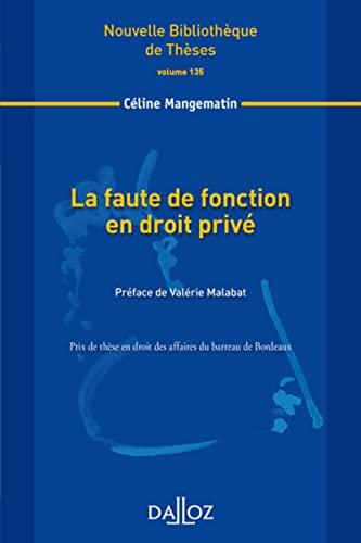 9782247136476: La faute de fonction en droit privé. Volume 135