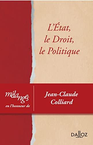9782247137145: Mélanges en l'honneur de Jean-Claude Colliard. L'Etat, le droit, le politique