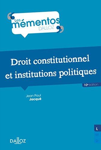 9782247137183: Droit constitutionnel et institutions politiques - 10e éd. (Mémentos)