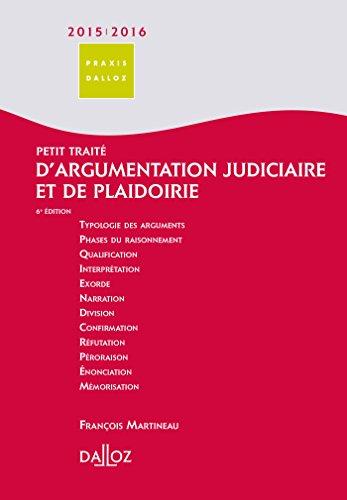9782247137787: Petit traité d'argumentation judiciaire et de plaidoirie 2015/2016 - 6e éd.