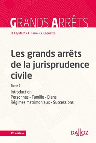 9782247150175: Les grands arrêts de la jurisprudence civile T1. Introduction, personnes, famille - 13e éd.