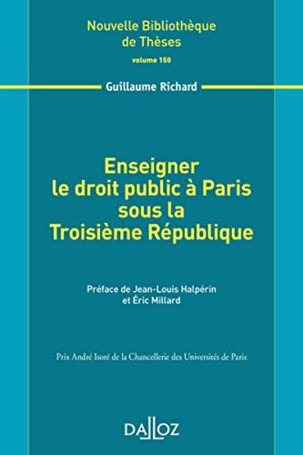 9782247151585: Enseigner le droit public à Paris sous la Troisième République. Volume 150