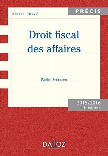 9782247152261: Droit fiscal des affaires. Edition 2015/2016 - 14e éd.