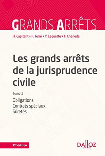 9782247153589: Les grands arrêts de la jurisprudence civile T2. Obligations, contrats spéciaux, sûretés - 13e éd.