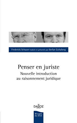 Penser en juriste. Une nouvelle introduction au: Frédéric Schauer; Stefan