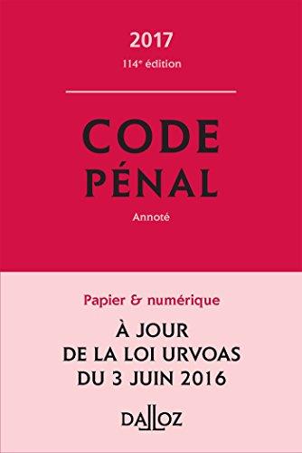 9782247160365: Code pénal 2017 - 114e éd. (Codes Dalloz Universitaires et Professionnels)