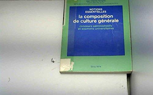 9782248001179: La Composition de culture générale : Concours administratifs et examens universitaires (Notions essentielles)