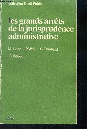 Les grands arrêts de la jurisprudence administrative: LONG M. /