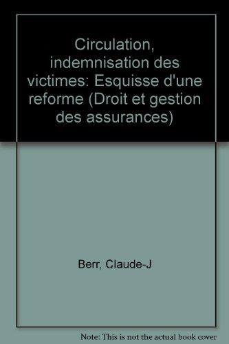 9782248006204: Circulation, indemnisation des victimes : Esquisse d'une r�forme (Droit et gestion des assurances)