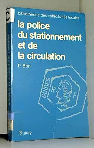 9782248008444: La police du stationnement et de la circulation (Bibliotheque des collectivites locales) (French Edition)