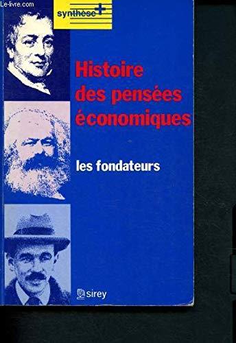 Histoire des pensées économiques. Les fondateurs