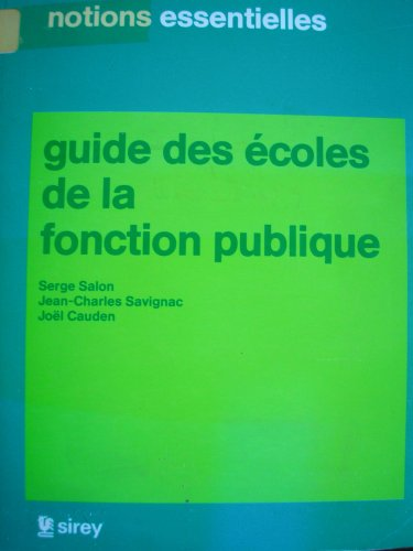 9782248021160: Guide des ecoles de la fonction publique (Notions essentielles) (French Edition)